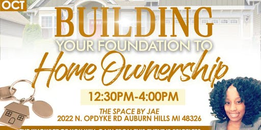 Building Your Foundation To Home Ownership