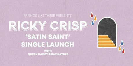 Ricky Crisp - 'SATIN SAINT' Single launch tickets