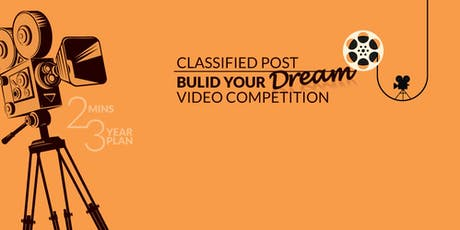 Classified Post Build Your Dream Video Competition tickets