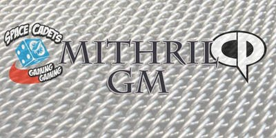 Space Cadets Mithril GM Event