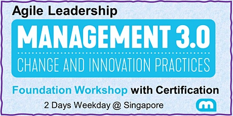 Agile Leadership - Management 3.0 Foundation Workshop with Certification in Singapore tickets