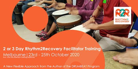 Rhythm2Recovery Facilitator Training | Melbourne 21st - 23rd October 2020 tickets