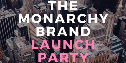 The Monarchy Brand Launch Party