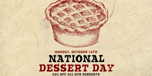 National Dessert Day - 50% off all desserts