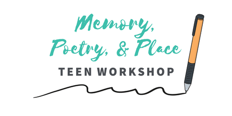 Memory, Poetry, & Place · Teen Writing Workshop tickets