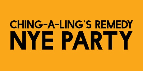 Ching-a-Ling's Remedy NYE Party  tickets