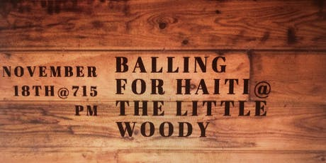 Balling for Haiti @ The Little Woody tickets