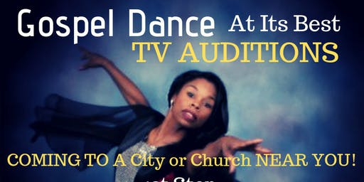 Gospel Dance At Its Best Auditions & Live Audience