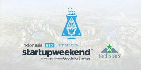 Techstar Startup Weekend Indonesia - BSD Smart City tickets