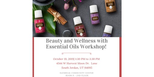 Beauty and Wellness with Essential Oils Workshop!