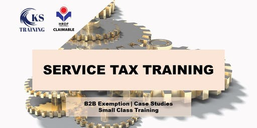 Service Tax Training (Latest) [HRDF Claimable] [KL Event]