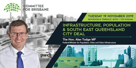Infrastructure, Population & South East Queensland City Deal with The Hon. Alan Tudge, MP tickets