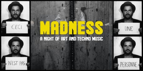 Madness ▲ a night of art & techno music biglietti