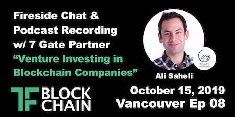 Venture Investing in Blockchain Companies | TF Block YVR | October 15, 2019 tickets