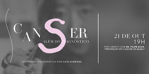 Exposição: canSER | Além do diagnóstico