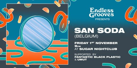 Endless Grooves ≋ San Soda tickets
