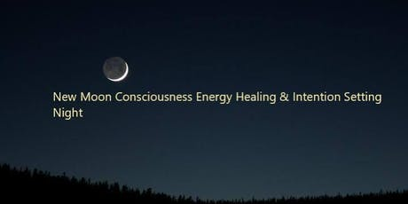 New Moon Consciousness Energy Healing & Intention Setting Night tickets