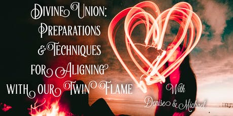 Divine Union: Preparation & Techniques for Aligning with your Twin Flame tickets