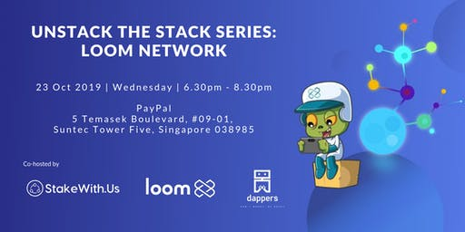 Unstack the Stack Series: Loom Network
