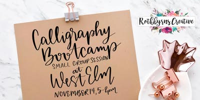 11/14 Calligraphy Bootcamp at West Elm - Small Group Session
