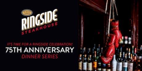 RingSide's 75th Anniversary Celebration Dinner Series tickets