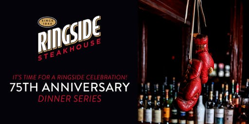 RingSide's 75th Anniversary Celebration Dinner Series