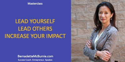 Masterclass: LEAD YOURSELF. LEAD OTHERS. INCREASE YOUR IMPACT.