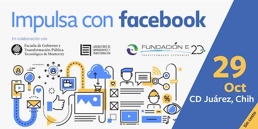 Impulsa tu Empresa con Facebook | Ciudad Juárez