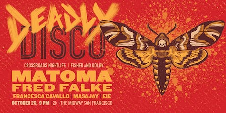 The Deadly Disco Returns Feat. Matoma tickets