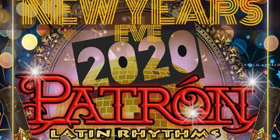 NEW YEARS EVE 2020 WITH PATRON LATIN RYTHMS