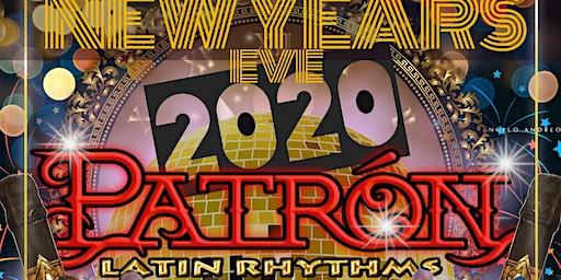 NEW YEARS EVE 2020 WITH PATRON LATIN RYTHMS