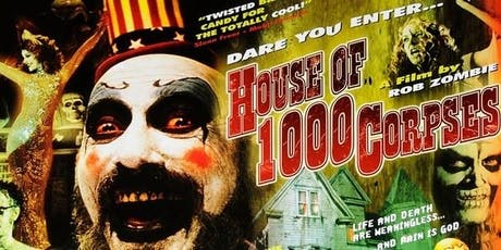 HOUSE OF 1000 CORPSES special Halloween midnight screening! tickets