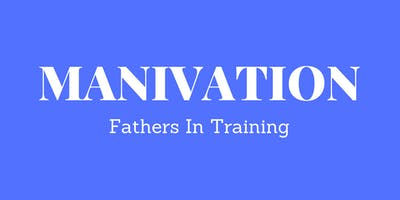 Manivation: Fathers In Training