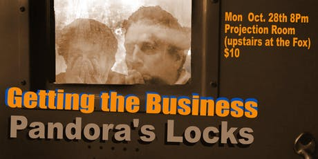 Getting the Business: Pandora's Locks tickets