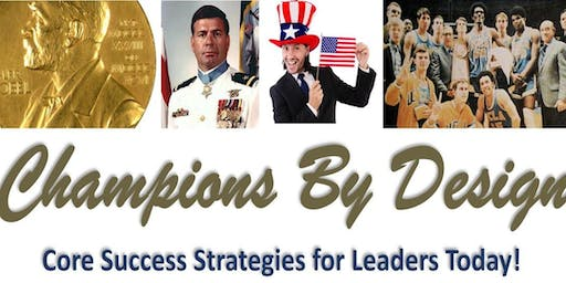 Champions by Design: Core Success Strategies for Leaders Today