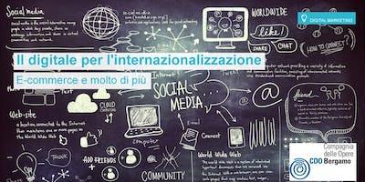 Il digitale per l'internazionalizzazione.  E-commerce e molto di più.