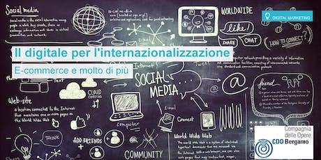 Il digitale per l'internazionalizzazione.  E-commerce e molto di più. biglietti