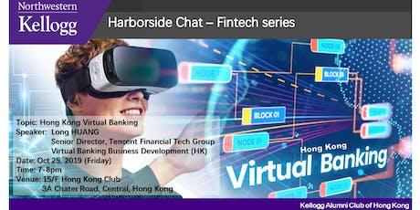 Kellogg Harborside Chat - Hong Kong Virtual Banking tickets