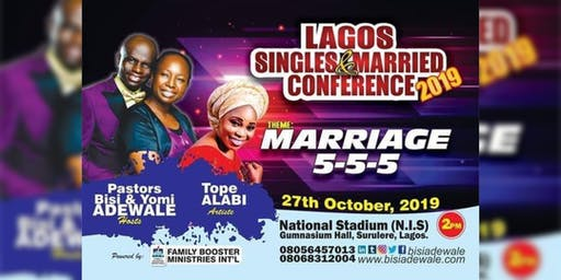 Lagos Singles & Married Conference 2019 (Marriage 5-5-5)