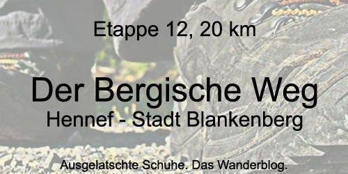 Der Bergische Weg - Etappe 12: Hennef bis Blankenberg (20 km)