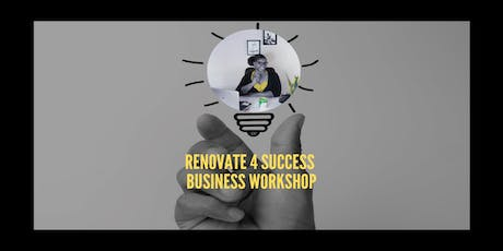 Renovate 4 Success Business Workshop tickets