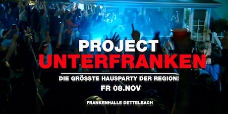 PROJECT Unterfranken - Die größte Hausparty der Region I Dettelbach Tickets