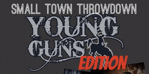 Small Town Throwdown (Young Guns Edition)