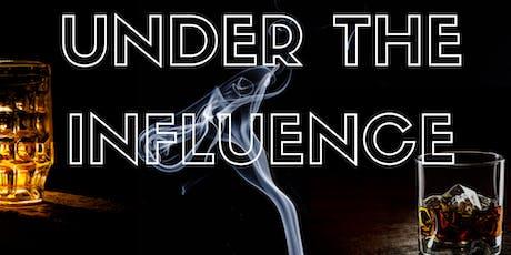 Under the Influence billets