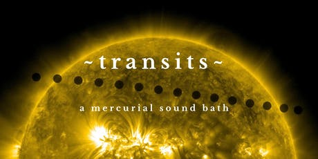 TRANSITS ~ A Mercury Inspired Sound Healing Bath tickets