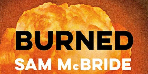 Book Launch: Burned by Sam McBride