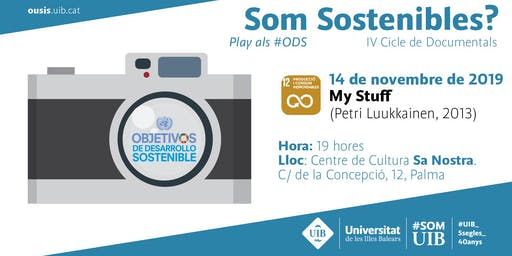 "Cicle de Documentals ""Som Sostenibles?"":  My Stuff"