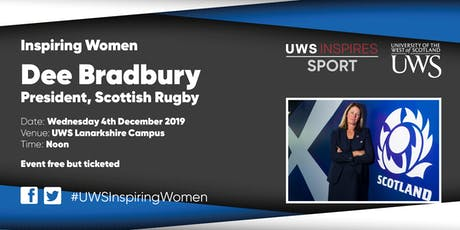 Inspiring Women - Dee Bradbury, President Scottish Rugby  tickets