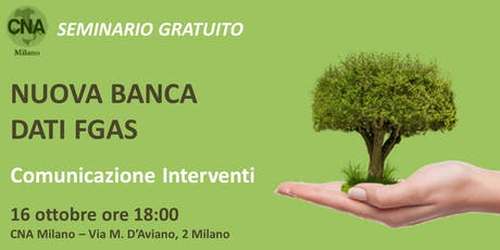 SEMINARIO GRATUITO | Nuova Banca Dati FGAS  - Comunicazione Interventi biglietti