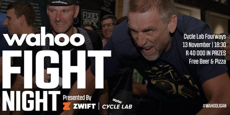 Wahoo Fight Night ! Brought to you by Zwift & Cycle Lab tickets